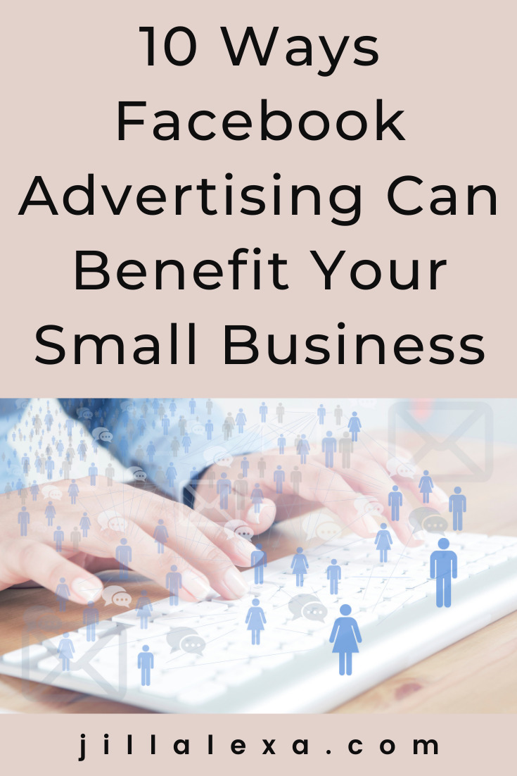 10 Ways Facebook Advertising Can Benefit Your Small Business