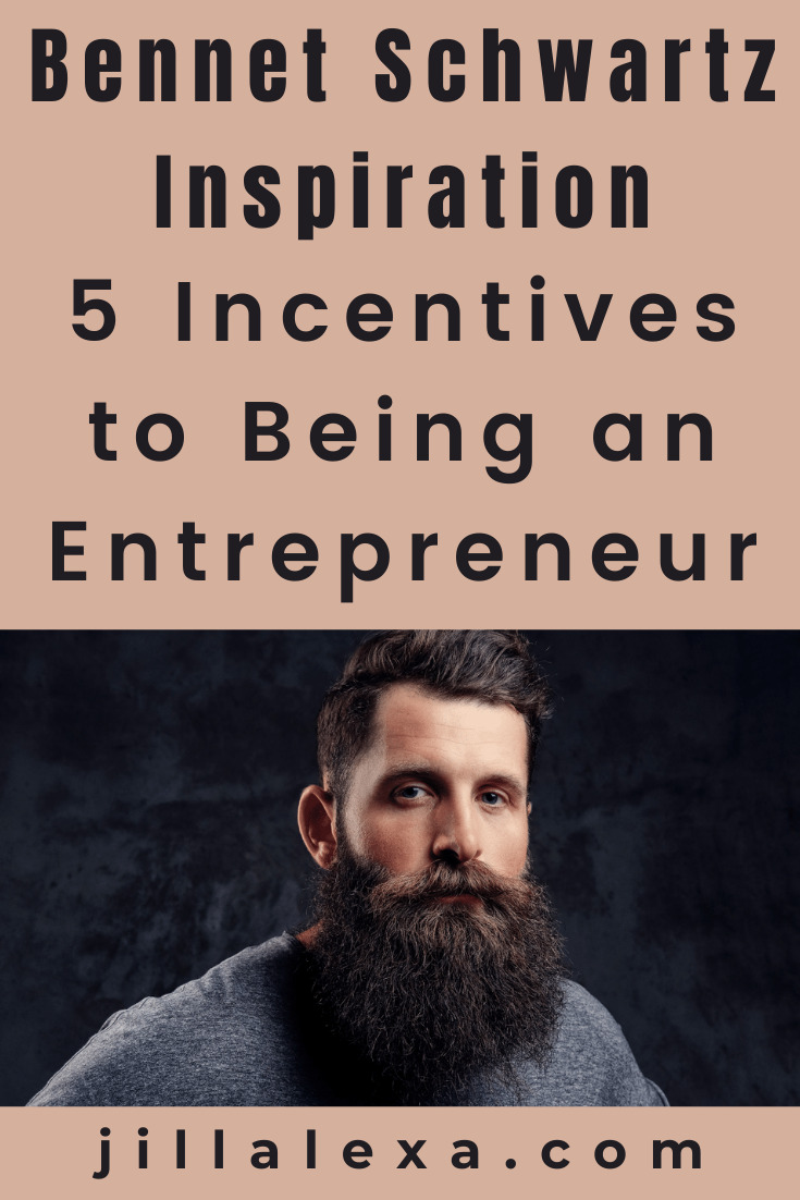 Successful entrepreneurs like Bennet Schwartz embraced the entrepreneurial lifestyle because it offers flexibility and the opportunity to choose your own path.